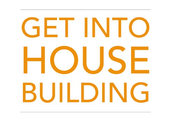 Get into house building